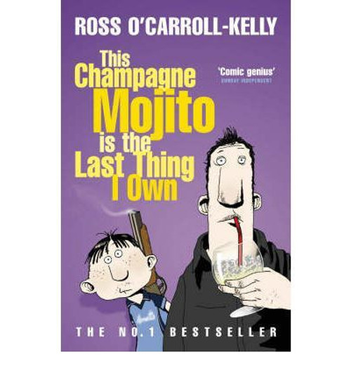 O'Carroll-Kelly, Ross / This Champagne Mojito is the Last Thing I Own (Large Paperback)