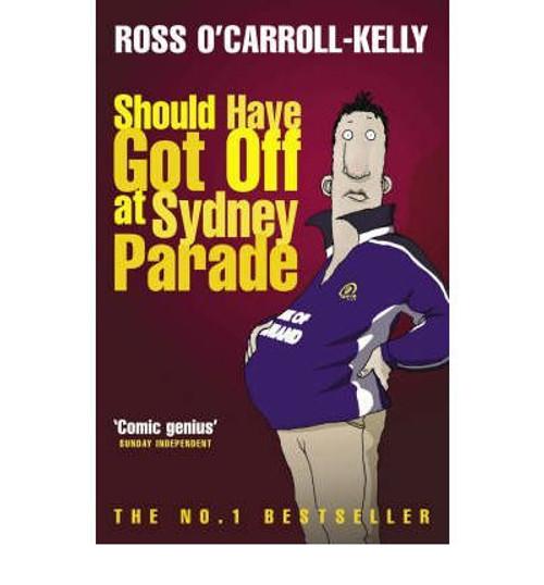 O'Carroll-Kelly, Ross / Should Have Got Off at Sydney Parade (Large Paperback)