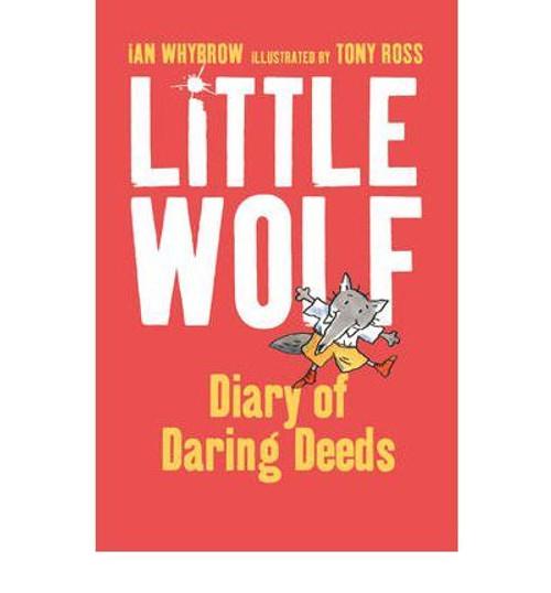Whybrow, Ian / Little Wolf's Diary of Daring Deeds