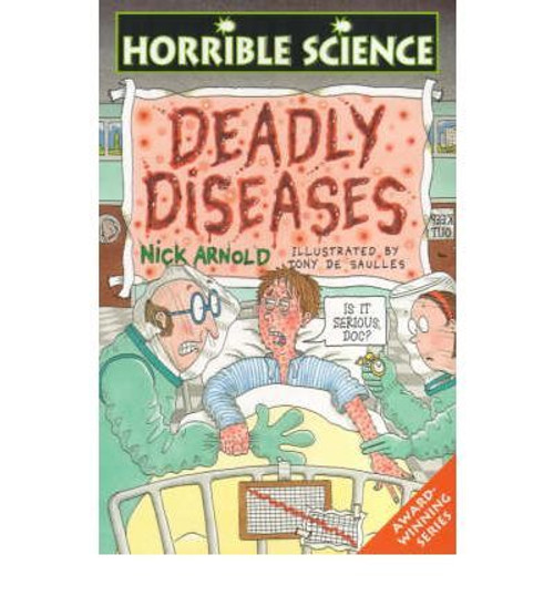 Arnold, Nick / Horrible Science: Deadly Diseases