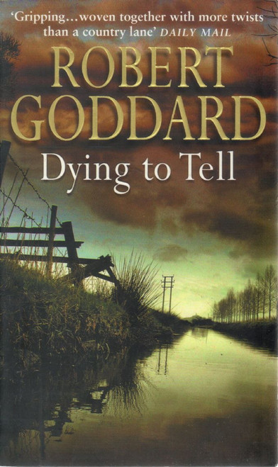 Goddard, Robert / Dying To Tell