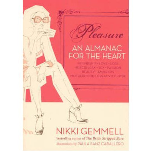 Gemmell, Nikki / Pleasure  : An Almanac for the Heart