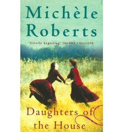 Roberts, Michele / Daughters of the House