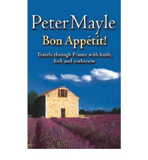 Mayle, Peter / Bon Appetit!: Travels Through France with Knife, Fork & Corkscrew