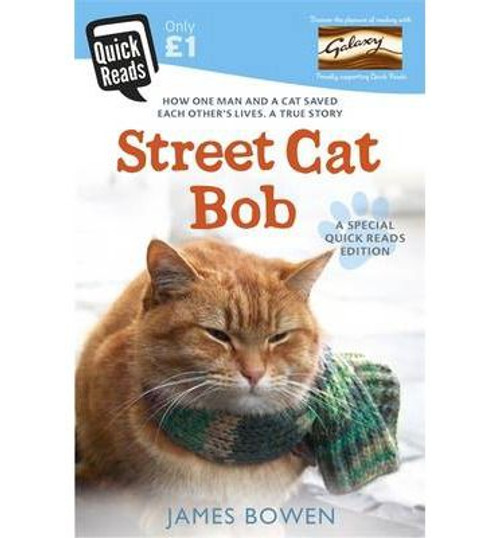 Bowen, James / Street Cat Bob: How One Man and a Cat Saved Each Other's Lives. A True Story.