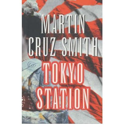 Cruz Smith, Martin / Tokyo Station (Large Paperback)