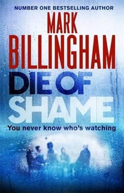 Billingham, Mark / Die of Shame (Large Paperback)