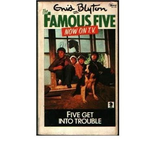 Blyton, Enid / The Famous Five, Five Get into Trouble