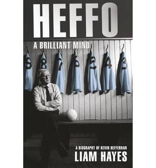 Hayes, Liam / Heffo - A Brilliant Mind: A Biography of Kevin Heffernan (Large Paperback)