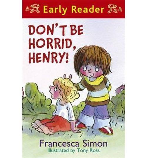Simon, Francesca / Don't be Horrid Henry!