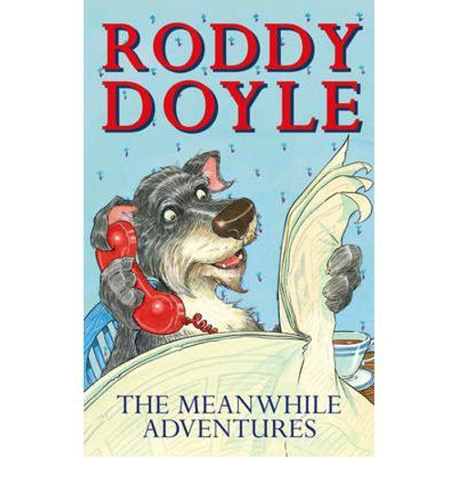 Doyle, Roddy / The Meanwhile Adventures