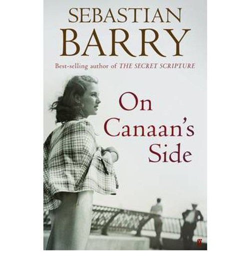Barry, Sebastian / On Canaan's Side (Large Paperback)