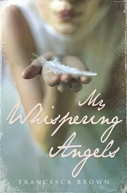 Brown, Francesca / My Whispering Angels (Large Paperback)