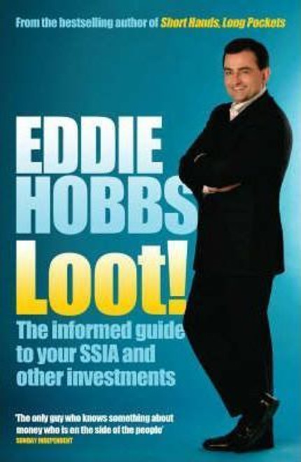 Hobbs, Eddie / Loot!: The Informed Guide to Your SSIA and Other Investments (Large Paperback)