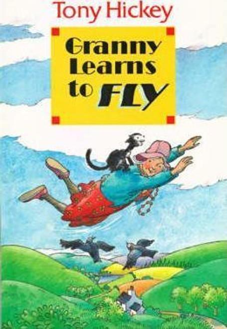 Hickey, Tony / Granny Learns to Fly