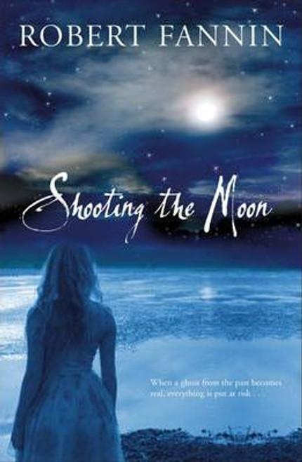 Fannin, Robert / Shooting the Moon (Large Paperback)