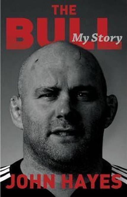 Hayes, John / The Bull: My Story (Hardback)