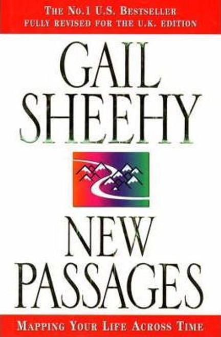 Sheehy, Gail / New Passages: Mapping Your Life Across Time (Hardback)