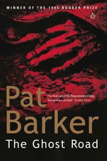 Barker, Pat / The Ghost Road - Booker Prize Winner 1995