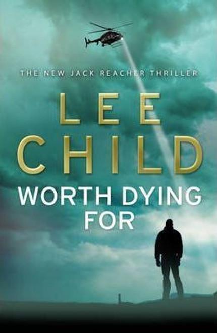 Child, Lee / Worth Dying For (Large Hardback)