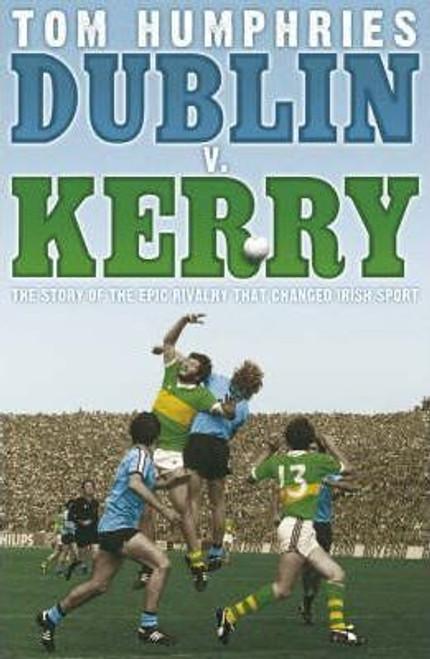 Humphries, Tom / Dublin v Kerry (Hardback)