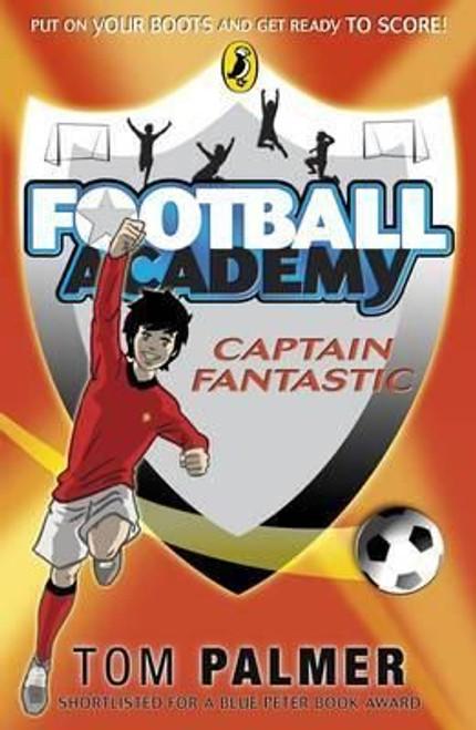 Palmer, Tom / Football Academy: Captain Fantastic