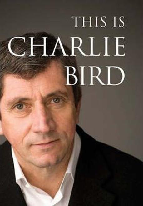 Bird, Charlie / This is Charlie Bird (Hardback)