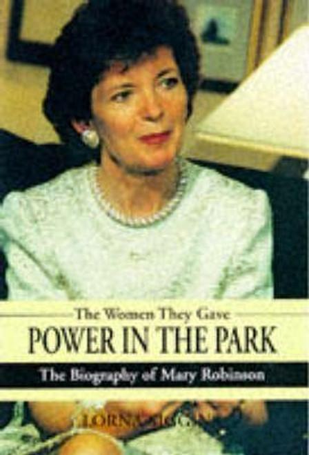 Robinson, Mary / Mary Robinson: The Woman Who Took Power in the Park (Hardback)