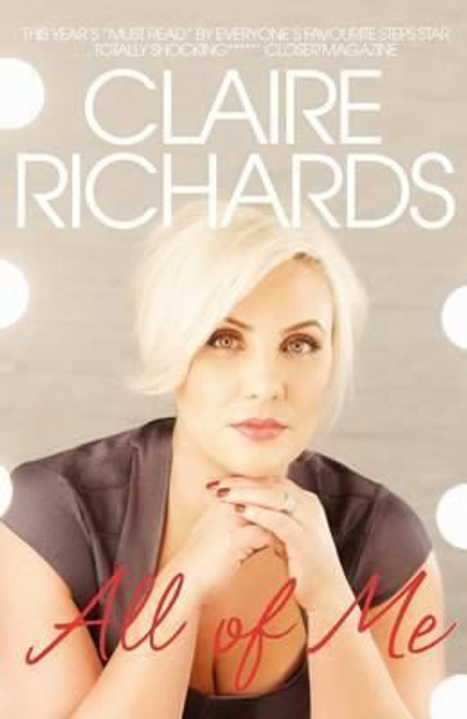 Richards, Claire / All Of Me: My Story (Hardback)