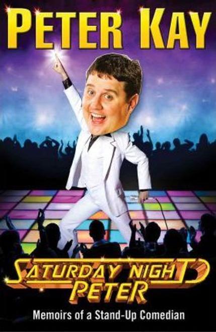 Kay, Peter / Saturday Night Peter (Hardback)