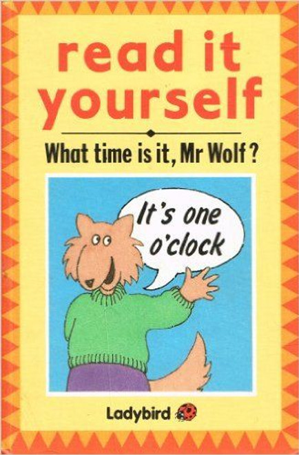 ladybird / Read it Yourself: What Time Is It Mr Wolf