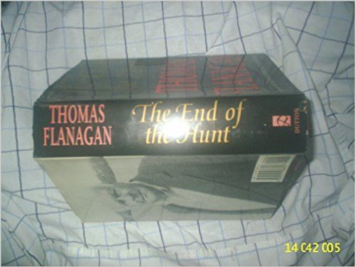 Flanagan, Thomas / The End of the Hunt (Hardback)