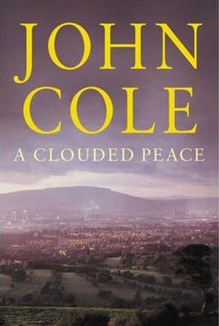Cole, John / A Clouded Peace (Hardback)
