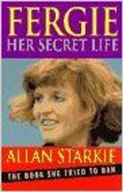 Starkie, Allan / Fergie: Her Secret Life (Hardback)