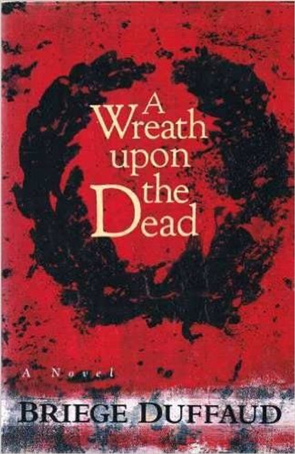 Duffaud, Briege / A Wreath Upon the Dead (Hardback)