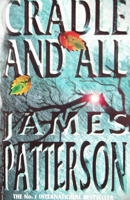 Patterson, James / Cradle And All
