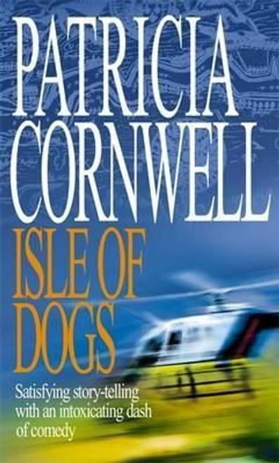 Cornwell, Patricia / Isle of Dogs (Hardback)