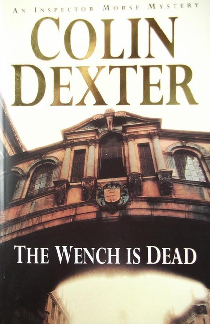 Dexter, Colin / The Wench Is Dead