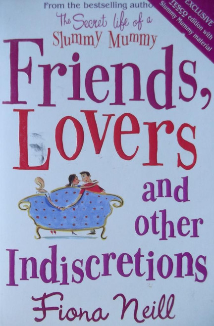 Neill, Fiona / Friends, Lovers And Other Indiscretions