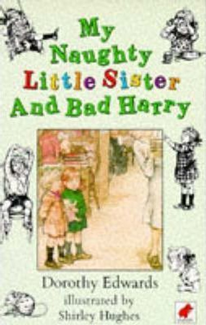 Edwards, Dorothy / My Naughty Little Sister and Bad Harry