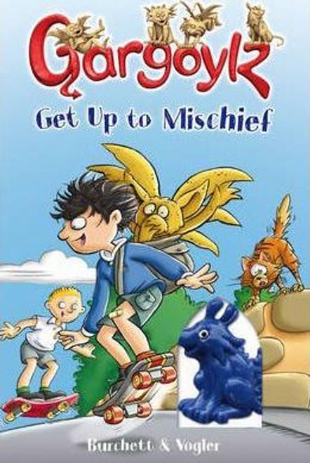 Burchett, Jan / Gargoylz: Get Up to Mischief