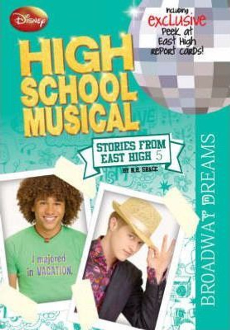 "Disney ""High School Musical"": Broadway Dreams Bk. 5"
