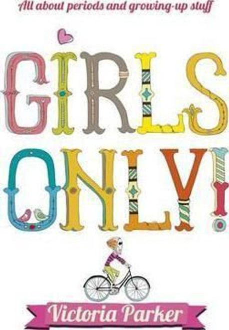 Parker, Vic / Girls Only! All About Periods and Growing-up Stuff