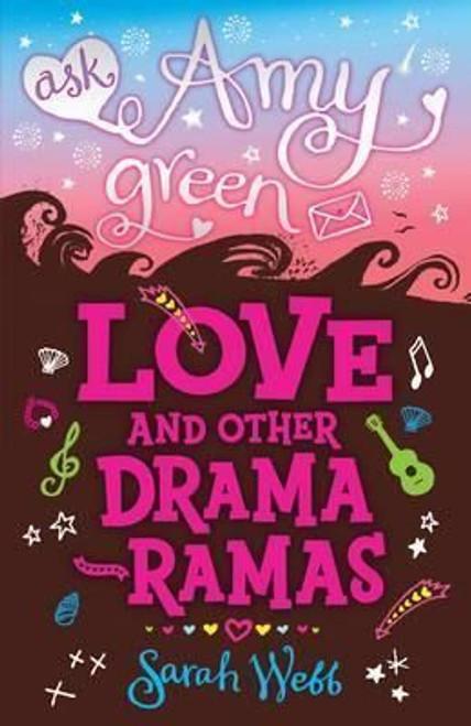 Webb, Sarah / Ask Amy Green: Love and Other Drama-Ramas