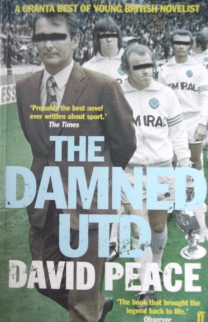 Peace, David / The Damned United ( The Damned Utd. ) - Brian Clough at Leeds