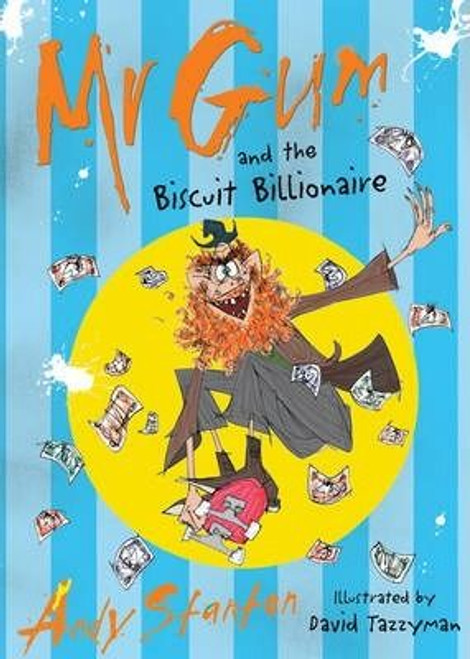 Stanton, Andy / Mr Gum and the Biscuit Billionaire