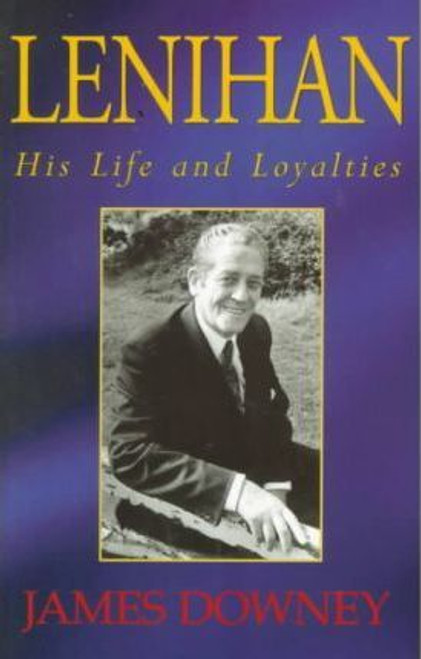 Downey, James / Lenihan: His Life and Loyalties (Large Paperback)