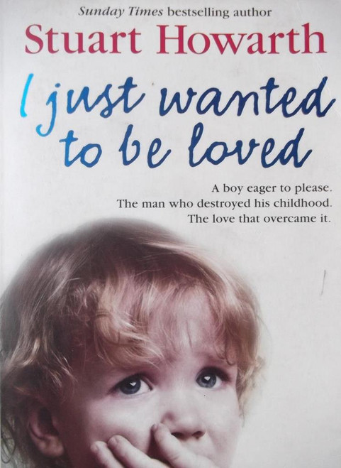 Howarth, Stuart / I Just Wanted To Be Loved