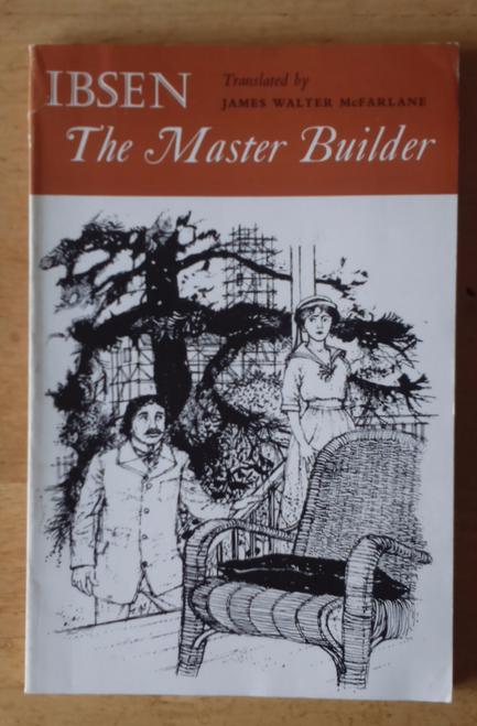 Ibsen, Henrik The Master Builder - Play/Drama Oxford UP, 1967 pb Translated by JW McFarlane