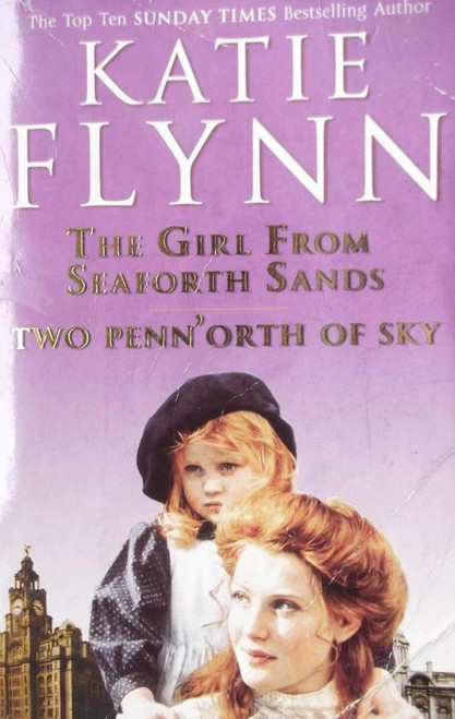 Flynn, Katie / The Girl From Seaforth Sands / Two Penn'orth Of Sky